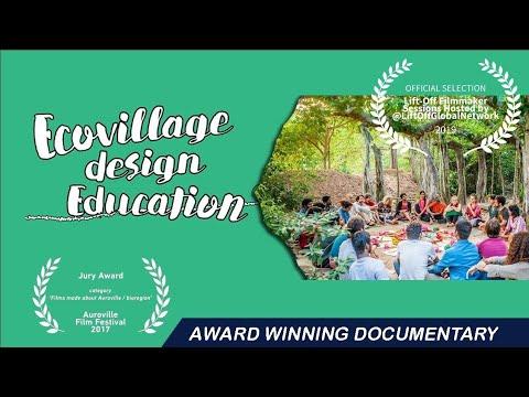 Ecovillage Design Education Documentary Auroville   Youth Link   GEN   Auroras Eye Films