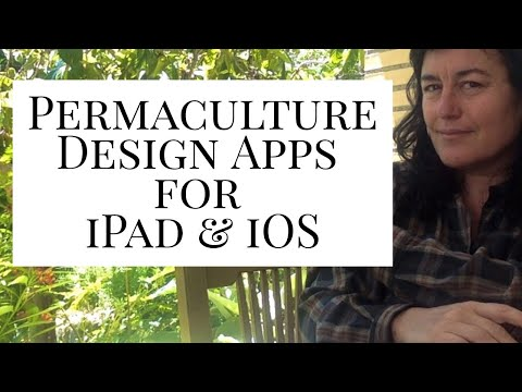 iPad Apps for Permaculture Landscape Garden Whole System Design!