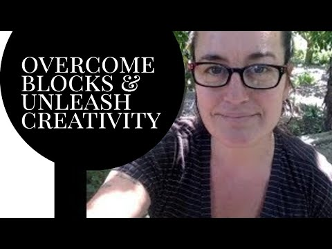 Two ways to overcome blocks and unleash creative power