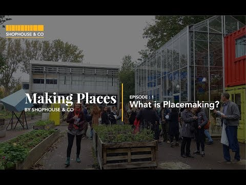 Making Places, Ep 1 - What is placemaking?
